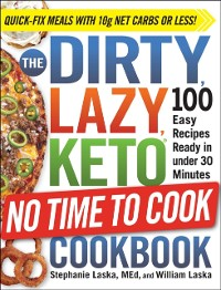 Cover DIRTY, LAZY, KETO No Time to Cook Cookbook