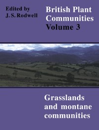 Cover British Plant Communities: Volume 3, Grasslands and Montane Communities