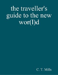 Cover The Traveller's Guide to the New Wor(l)d