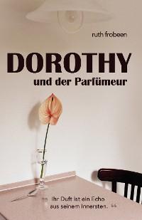 Cover Dorothy und der Parfümeur