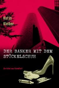 Cover Der Banker mit dem Stöckelschuh