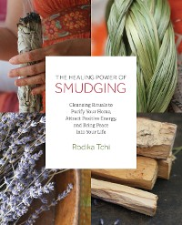 Cover The Healing Power of Smudging