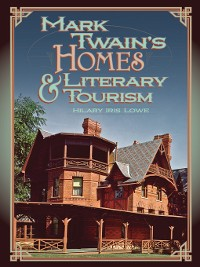 Cover Mark Twain's Homes and Literary Tourism