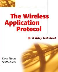 Cover The Wireless Application Protocol (WAP)