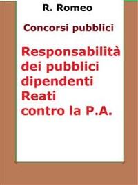 Cover Le responsabilità dei pubblici dipendenti. Reati contro la P.A.