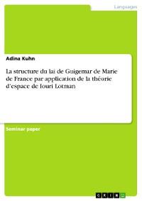 Cover La structure du lai de Guigemar de Marie de France par application de la théorie d'espace de Iouri Lotman
