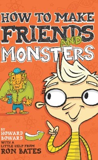 Cover How to Make Friends and Monsters