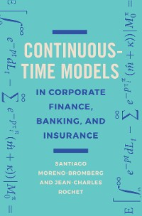 Cover Continuous-Time Models in Corporate Finance, Banking, and Insurance
