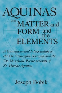Cover Aquinas on Matter and Form and the Elements