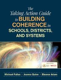 Cover The Taking Action Guide to Building Coherence in Schools, Districts, and Systems
