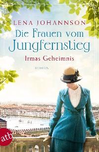 Cover Die Frauen vom Jungfernstieg - Irmas Geheimnis