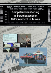 Cover Kompetenzorientierung im berufsbezogenen DaF-Unterricht in Taiwan