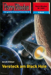 Cover Perry Rhodan 2404: Versteck am Black Hole