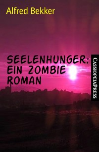 Cover Seelenhunger: Ein Zombie Roman