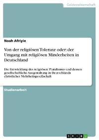 Cover Von der religiösen Toleranz oder: der Umgang mit religiösen Minderheiten in Deutschland.