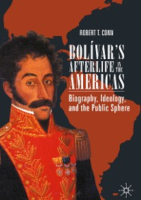 Cover Bolívar's Afterlife in the Americas