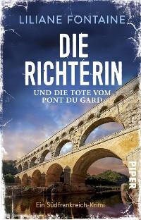 Cover Die Richterin und die Tote vom Pont du Gard