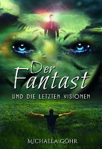 Cover Der Fantast und die letzten Visionen