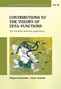 Cover Contributions To The Theory Of Zeta-functions: The Modular Relation Supremacy