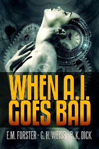 Cover When A.I. Goes Bad