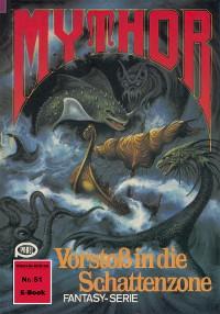 Cover Mythor 51: Vorstoß in die Schattenzone