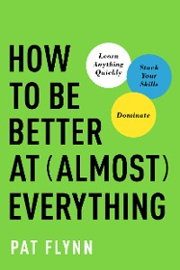 Cover How to Be Better at Almost Everything