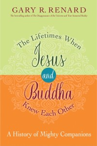 Cover Lifetimes When Jesus and Buddha Knew Each Other