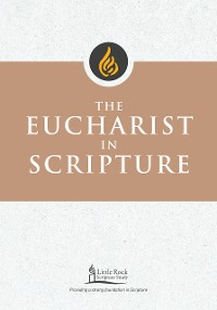Cover The Eucharist in Scripture