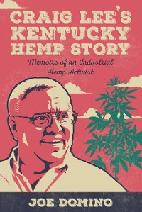 Cover Craig Lee's Kentucky Hemp Story