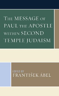 Cover The Message of Paul the Apostle within Second Temple Judaism
