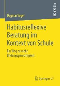 Cover Habitusreflexive Beratung im Kontext von Schule