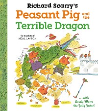 Cover Richard Scarry's Peasant Pig and the Terrible Dragon