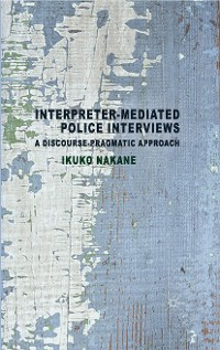 Cover Interpreter-mediated Police Interviews