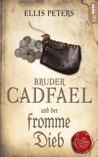 Cover Bruder Cadfael und der fromme Dieb