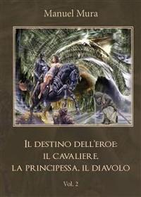 Cover Il destino dell'eroe: il cavaliere, la principessa, il diavolo. Vol. 2