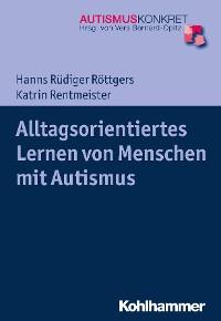 Cover Alltagsorientiertes Lernen von Menschen mit Autismus