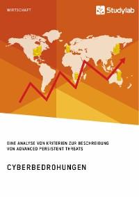 Cover Cyberbedrohungen. Eine Analyse von Kriterien zur Beschreibung von Advanced Persistent Threats