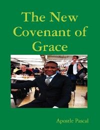 Cover The New Covenant of Grace