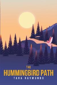 Cover The Hummingbird Path