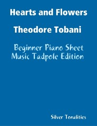 Cover Hearts and Flowers Theodore Tobani - Beginner Piano Sheet Music Tadpole Edition