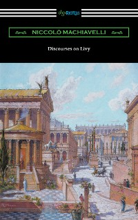 Cover Discourses on Livy (Translated by Ninian Hill Thomson)