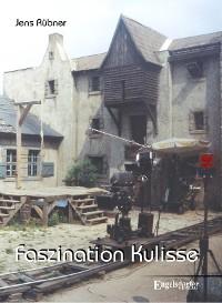 Cover Faszination Kulisse – 60 Jahre DEFA