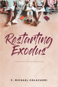 Cover Restarting Exodus; A Covenant View of the Exodus