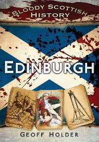 Cover Bloody Scottish History: Edinburgh