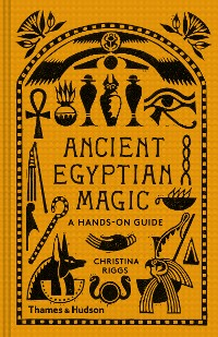 Cover Ancient Egyptian Magic: A Hands-On Guide