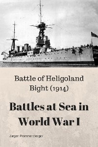 Cover Battles at Sea in World War I  - Heligoland Bight (1914)
