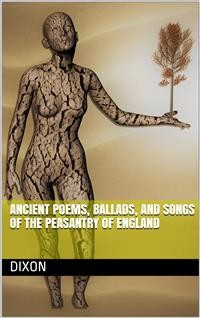 Cover Ancient Poems, Ballads, and Songs of the Peasantry of England