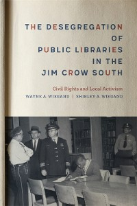 Cover The Desegregation of Public Libraries in the Jim Crow South