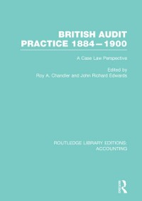 Cover British Audit Practice 1884-1900 (RLE Accounting)