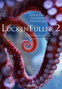 Cover Lückenfüller 2 - Noch eine Tentakelporn-Anthologie